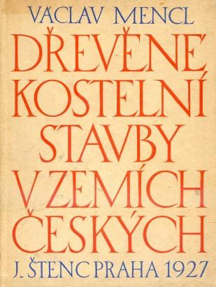 Mencl, Václav - Dřevěné kostelní stavby v zemích českých