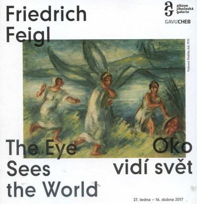 Friedrich Feigl: Oko vidí svět / The Eye Sees the World