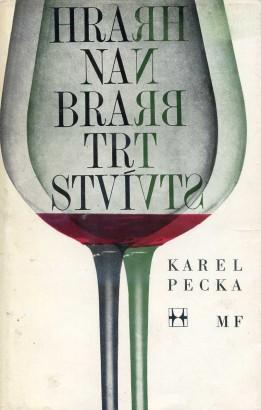Pecka, Karel - Hra na bratrství