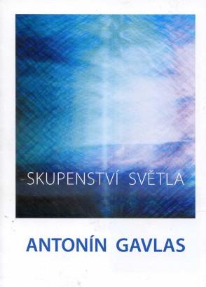 Antonín Gavlas: Skupenství světla