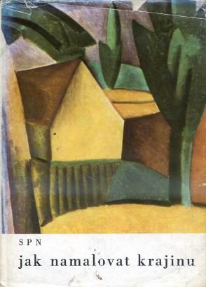 Hron, Josef - Jak namalovat krajinu