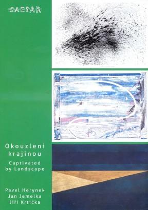 Okouzleni krajinou / Captivated by Landscape: Pavel Herynek, Jan Jemelka, Jiří Krtička
