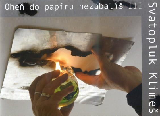 Svatopluk Klimeš: Oheň do papíru nezabalíš III