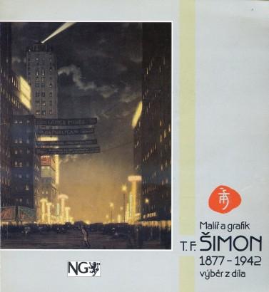 Malíř a grafik T. F. Šimon 1877-1942