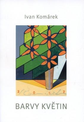 Ivan Komárek: Barvy květin