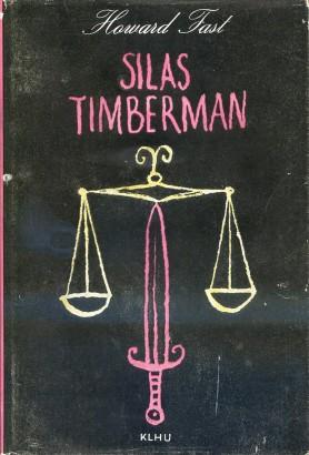 Fast, Howard - Silas Timberman