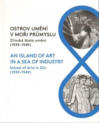 Ostrov umění v moři průmyslu / An Island of Art in a Sea of Industry