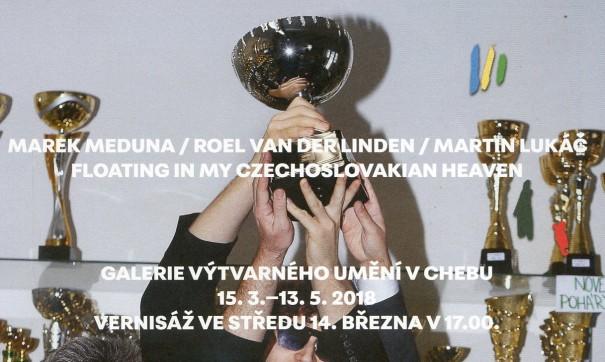 Marek Meduna, Roel van der Linden, Martin Lukáč: Floating in my Czechoslovakian Heaven