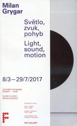 Milan Grygar: Světlo, zvuk, pohyb / Light, sound, motion