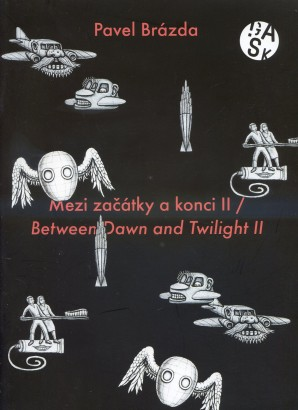 Pavel Brázda: Mezi začátky a konci II / Between Dawn and Twilight II