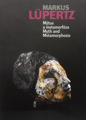 Markus Lüpertz: Mýtus a metamorfóza / Mythos und Metamorphose