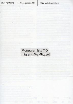 Monogramista T.D.: Migrant / The Migrant