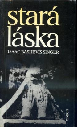 Singer, Isaac - Stará láska a jiné povídky