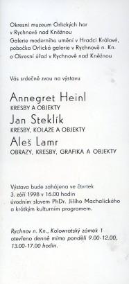 Annegret Heinl: Kresby a objekty, Jan Steklík: Kresby, koláž a objekty, Aleš Lamr: Obrazy, kresby, grafika a objekty