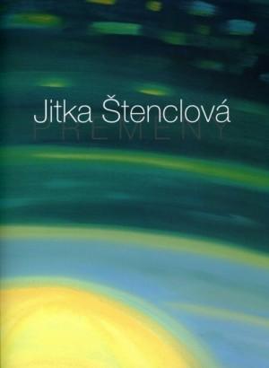 Jitka Štenclová: Přeměny / Transformations