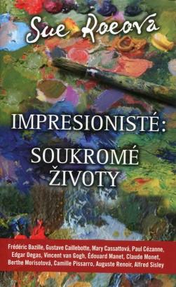 Roe, Sue - Impresionisté: Soukromé životy