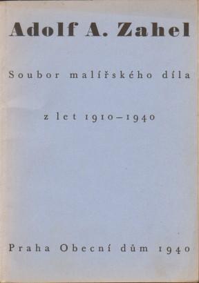 Adolf A. Zahel: Soubor malířského díla z let 1910-1940