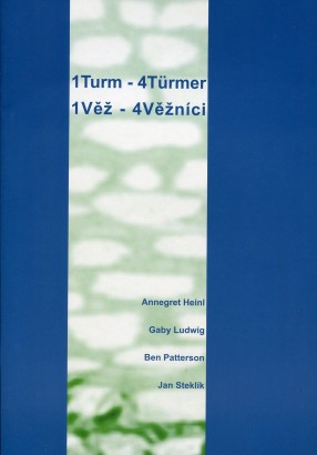 1Turm - 4Türmer / 1Věž - 4Věžníci