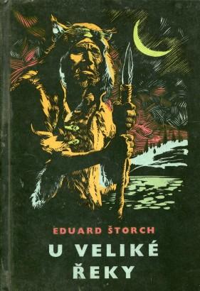 Štorch, Eduard - U veliké řeky
