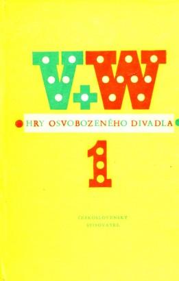 Hry Osvobozeného divadla I. V+W