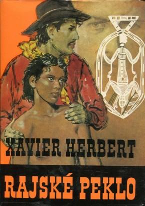 Herbert, Xavier - Rajské peklo