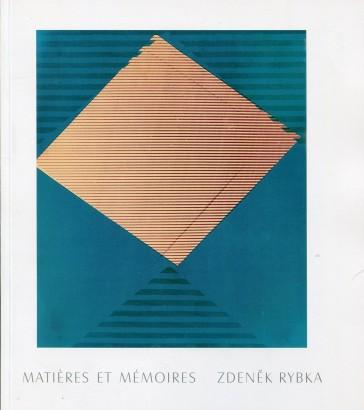 Zdeněk Rybka: Matières et mémoires / Hmoty a paměti