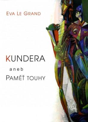 Le Grand, Eva - Kundera aneb Paměť touhy