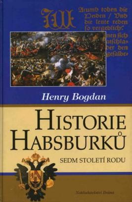 Bogdan, Henry - Historie Habsburků