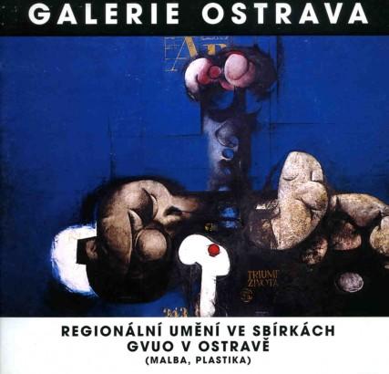 Regionální umění ve sbírkách GVU v Ostravě
