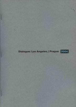 Benish, Barbara - Dialogue: Los Angeles / Prague 2004