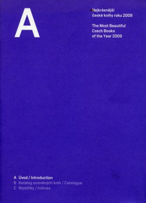 Nejkrásnější české knihy roku 2009 / The Most Beautiful Czech Books of the Year 2009