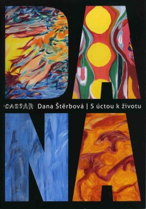 Dana Štěrbová: S úctou k životu