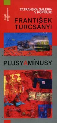 František Turcsányi: Plusy a mínusy