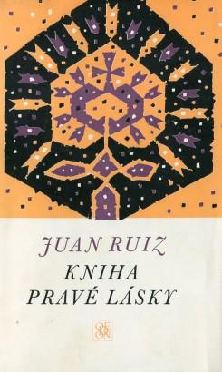 Ruiz , Juan - Kniha pravé lásky