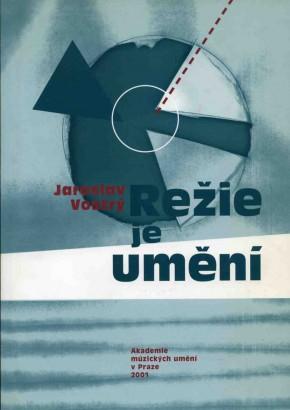 Vostrý, Jaroslav - Režie je umění
