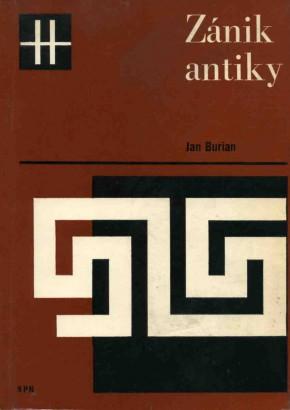 Burian, Jan - Zánik antiky