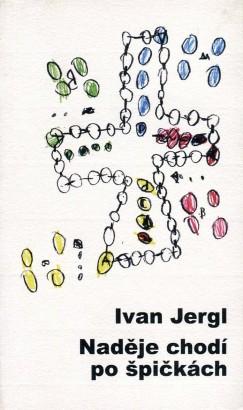 Jergl, Ivan - Naděje chodí po špičkách
