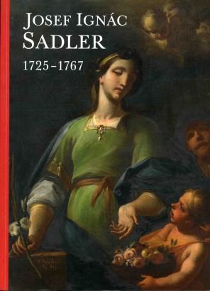 Josef Ignác Sadler 1725-1767