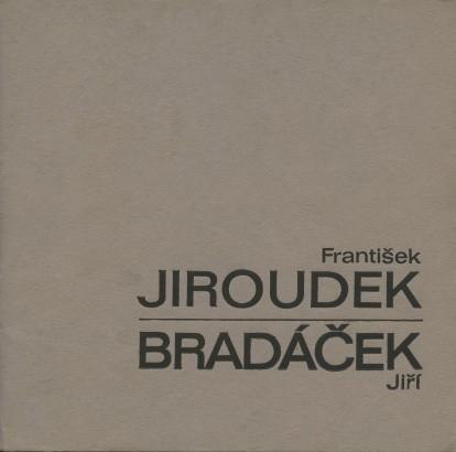 František Jiroudek, Jiří Bradáček