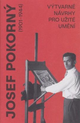 Josef Pokorný (1901-1944): Výtvarné návrhy pro užité umění