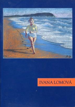 Ivana Lomová: Život je dobrý