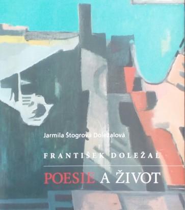 Štogrová Doležalová, Jarmila - František Doležal: Poesie a život