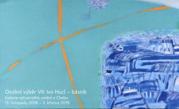 Osobní výběr VII: Ivo Hucl – básník