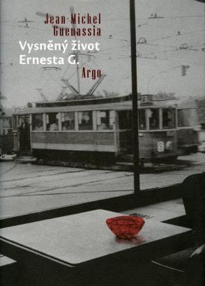 Guenassia, Jean-Michel - Vysněný život Ernesta G.