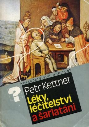 Kettner, Petr - Léky, léčitelství a šarlatáni