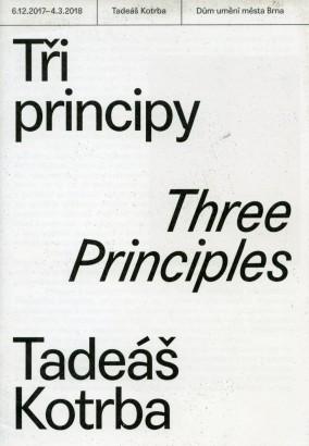 Tadeáš Kotrba: Tři principy / Three Principles