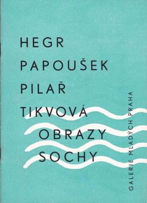 Jindřich Hegr, Jaroslav Papoušek, Radomil Pilař, Růžena Tikvová: Obrazy, sochy