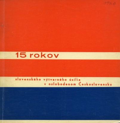 15 rokov slovenského výtvarného úsilia v oslobodenom Československu