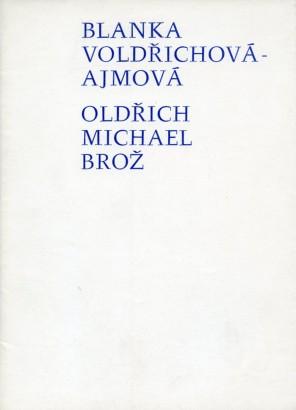 Blanka Voldřichová-Ajmová, Oldřich Michael Brož