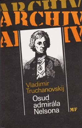 Truchanovskij, Vladimír - Osud admirála Nelsona
